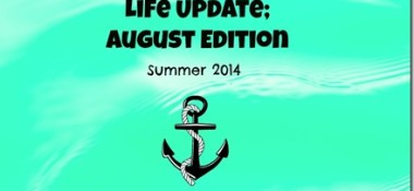Life Update; August Edition